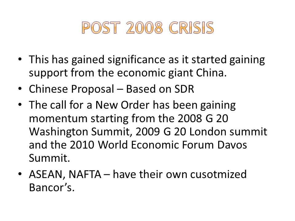 Post 2008 Crisis This has gained significance as it started gaining support from the economic giant China.