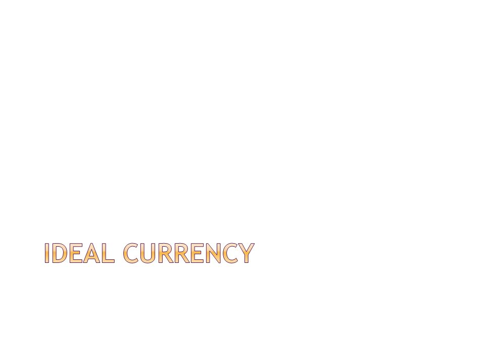 Ideal currency