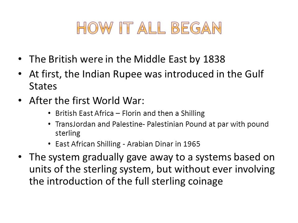 How it all began The British were in the Middle East by 1838