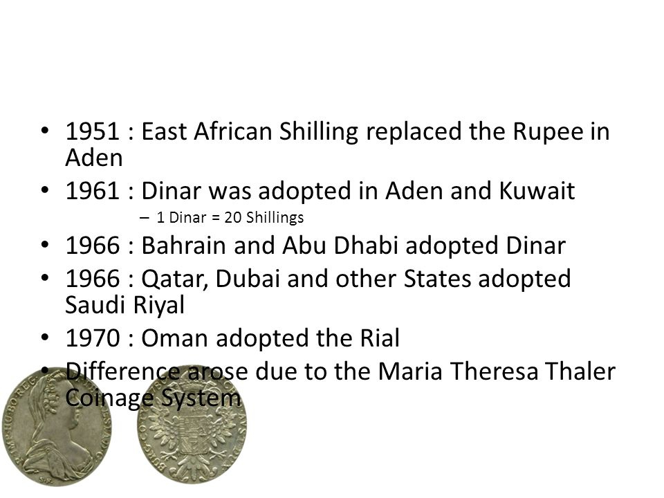 1951 : East African Shilling replaced the Rupee in Aden