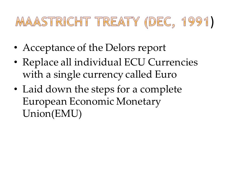 Maastricht Treaty (Dec, 1991)