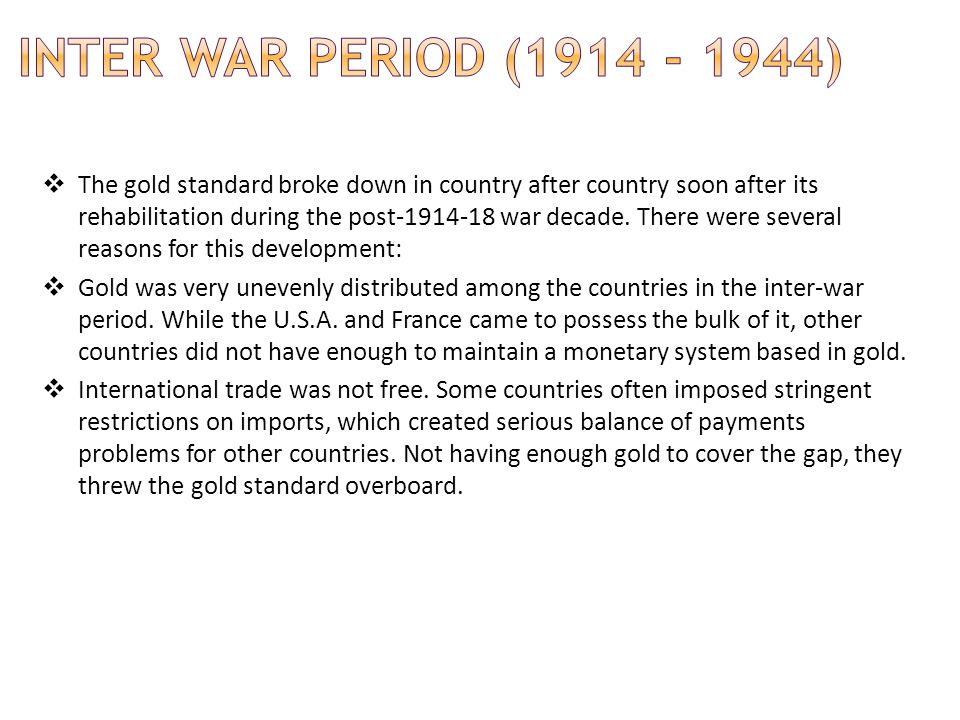 Inter War Period (1914 - 1944)