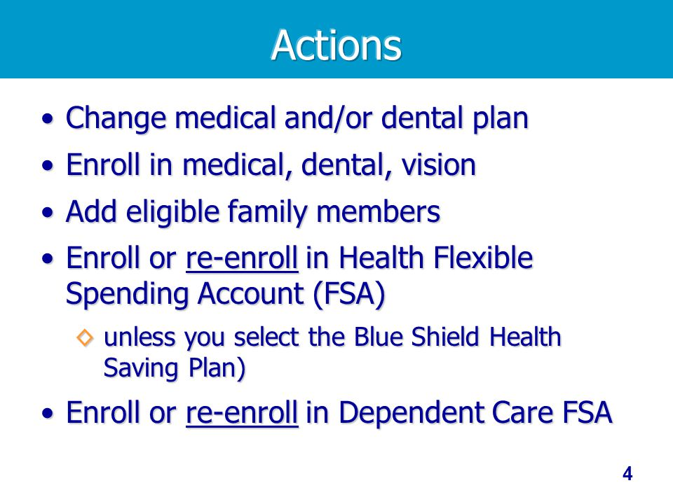 Actions Change medical and/or dental plan