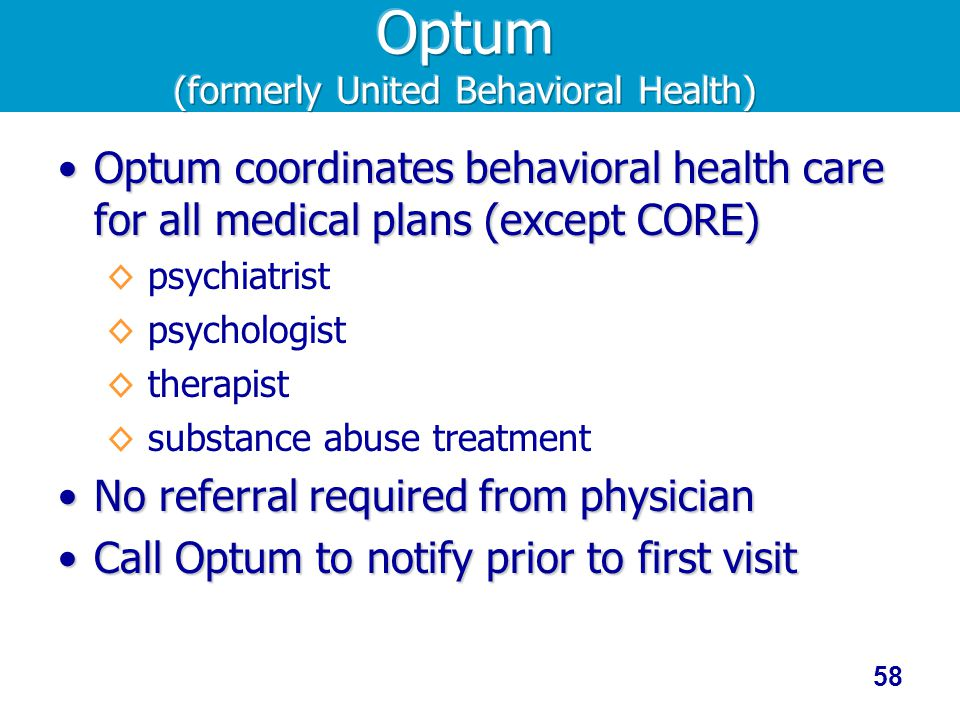 Optum (formerly United Behavioral Health)