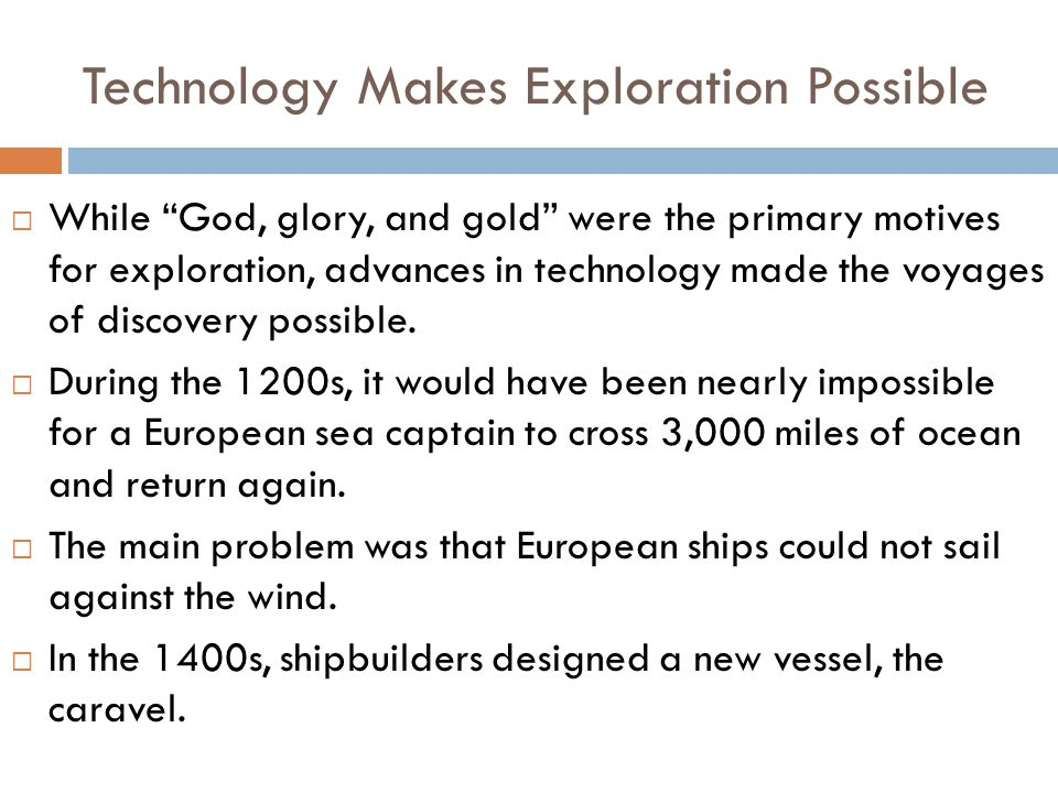 Technology Makes Exploration Possible