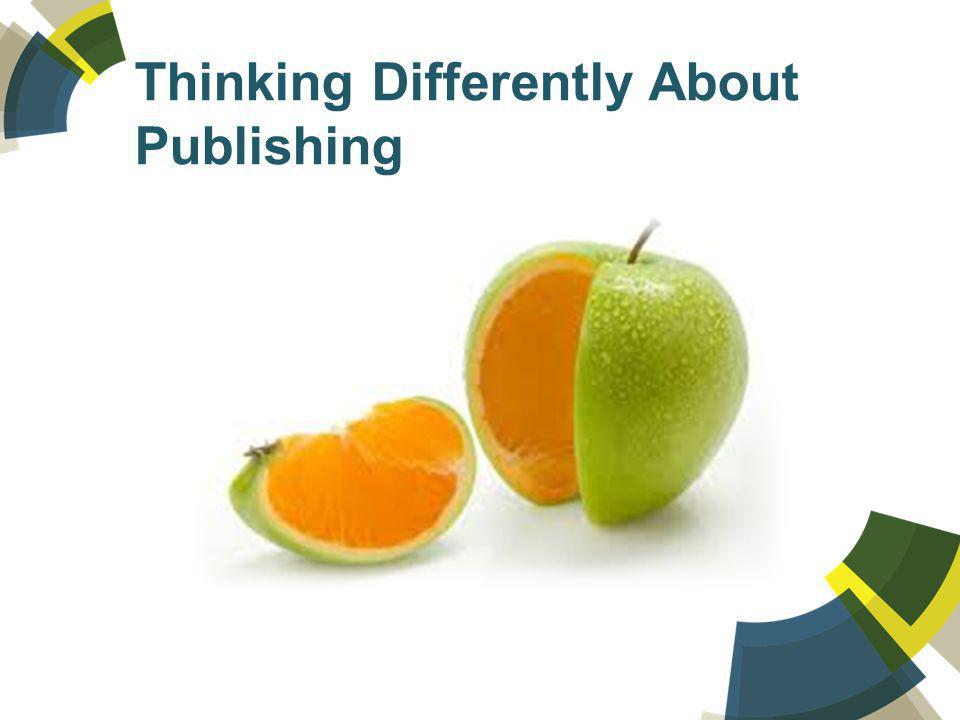 Thinking Differently About Publishing