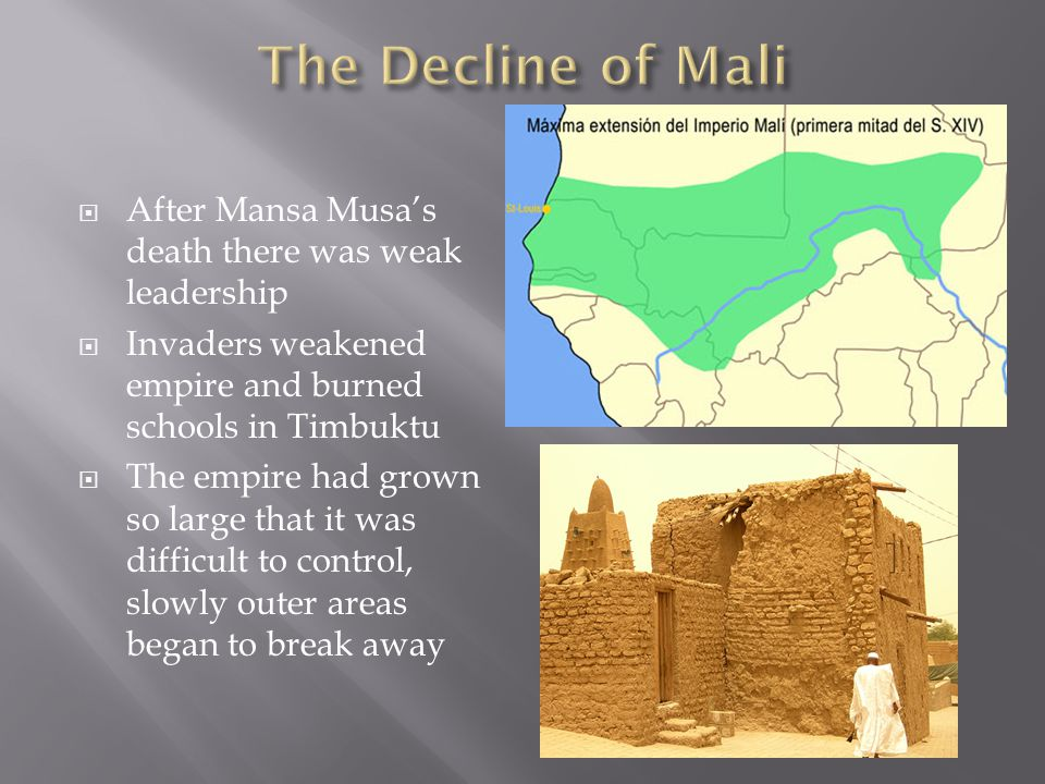 The Decline of Mali After Mansa Musa's death there was weak leadership