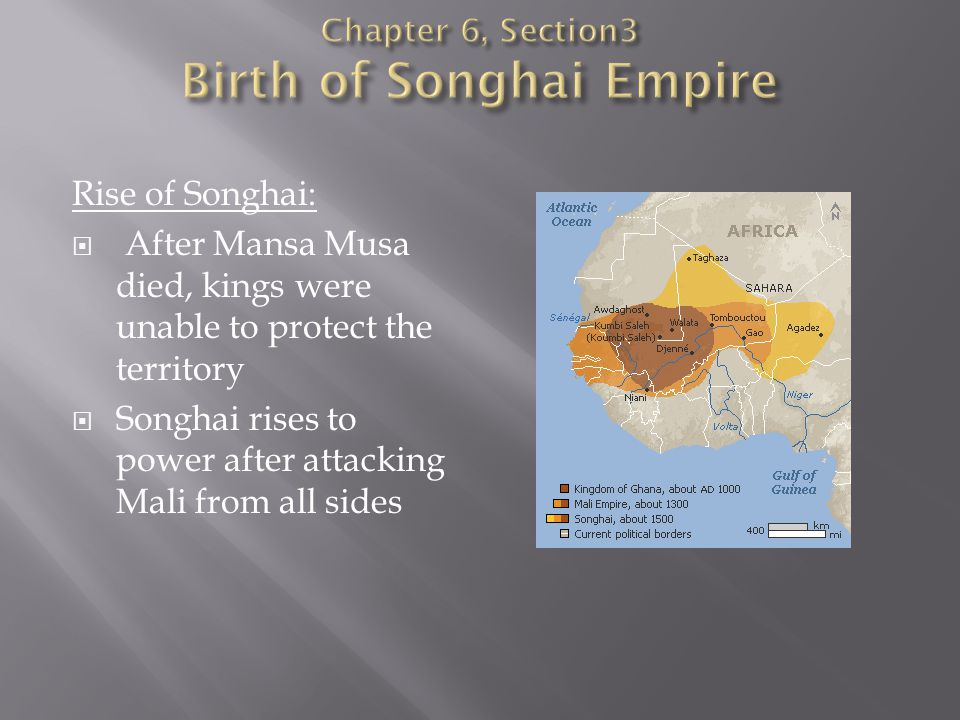 Chapter 6, Section3 Birth of Songhai Empire