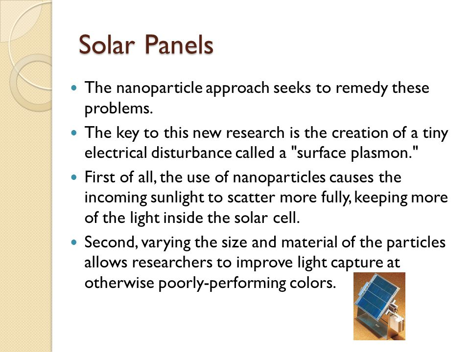 Solar Panels The nanoparticle approach seeks to remedy these problems.