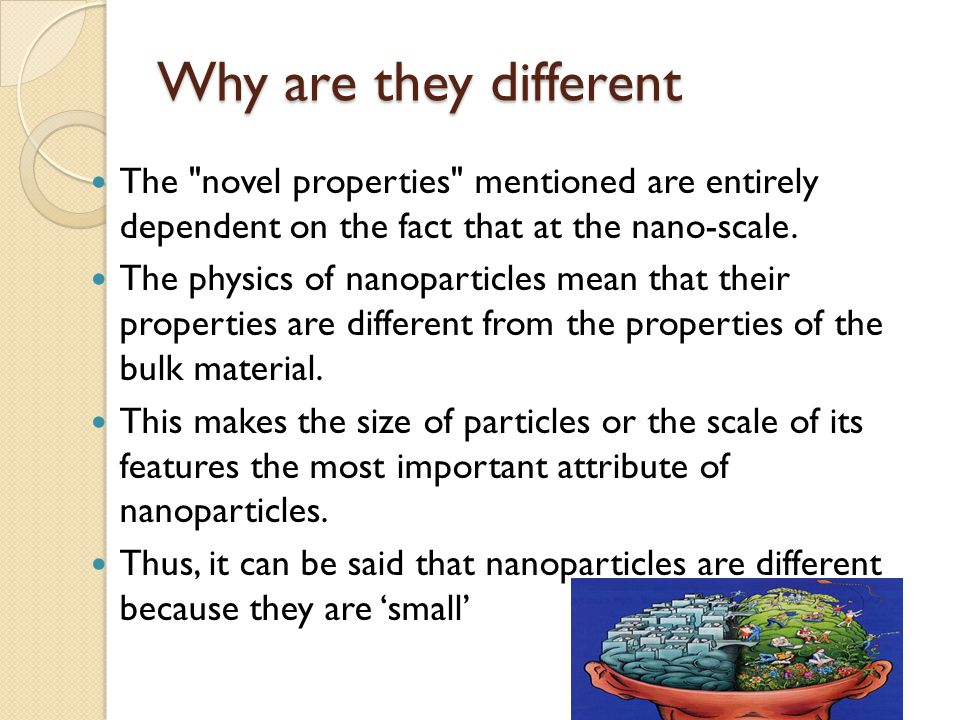 Why are they different The novel properties mentioned are entirely dependent on the fact that at the nano-scale.