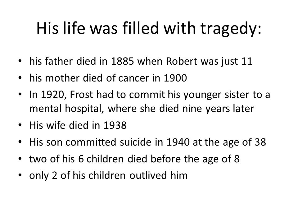 His life was filled with tragedy: