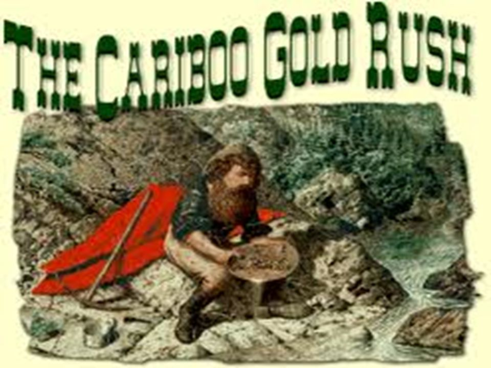 The Cariboo Gold Rush 1857
