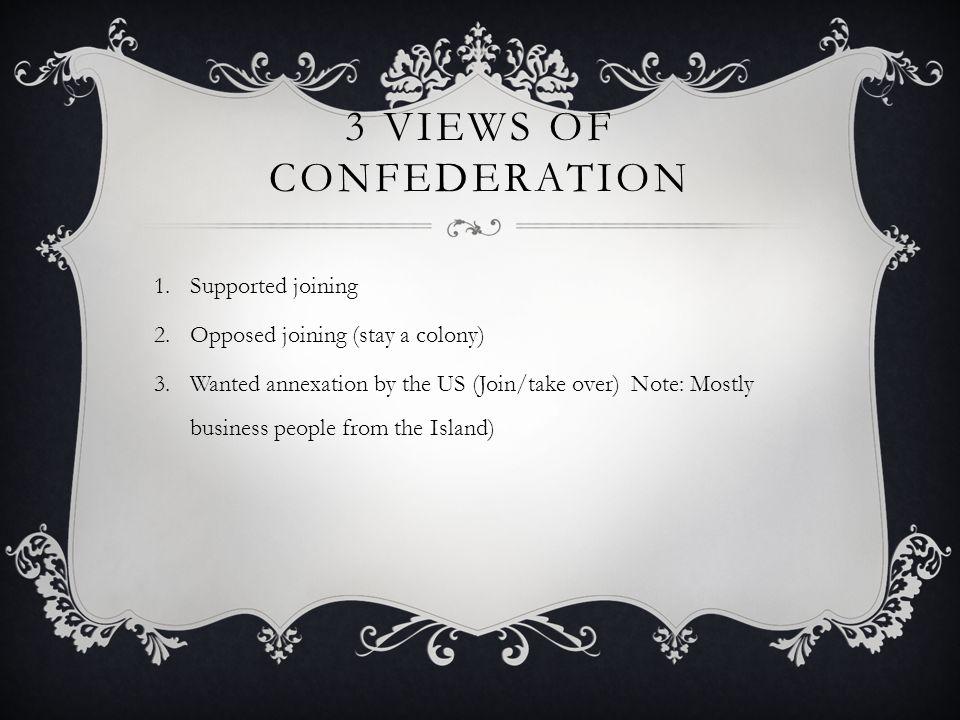3 Views of Confederation