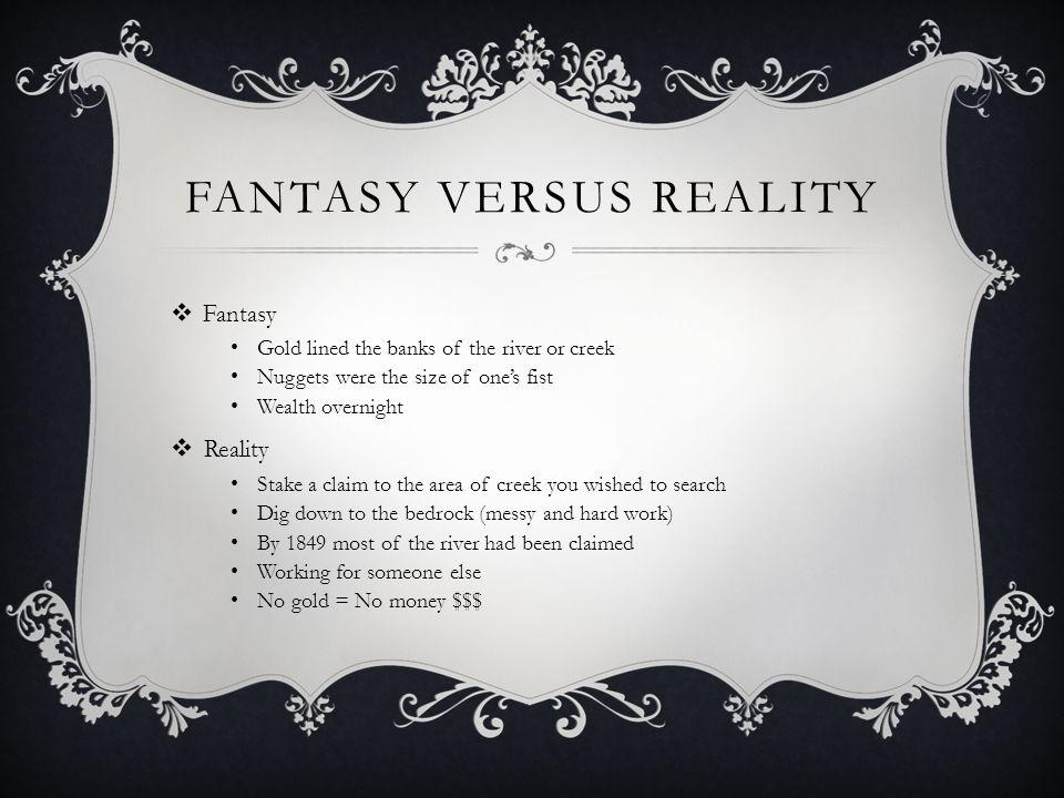 Fantasy versus REality