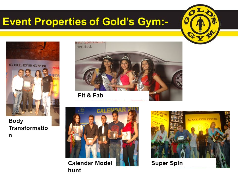 Event Properties of Gold's Gym:-