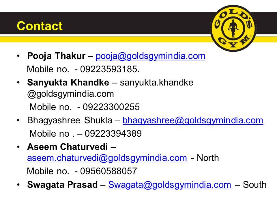 Contact Pooja Thakur – pooja@goldsgymindia.com