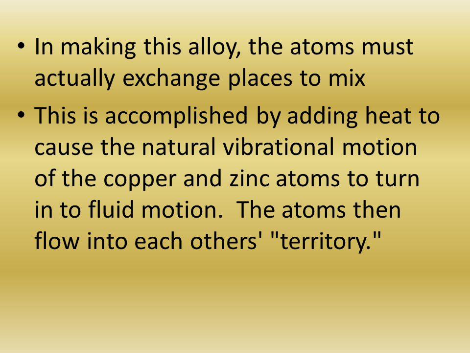 In making this alloy, the atoms must actually exchange places to mix
