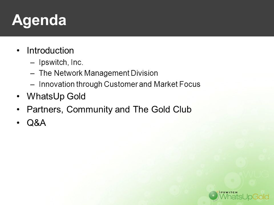 Agenda Introduction WhatsUp Gold Partners, Community and The Gold Club