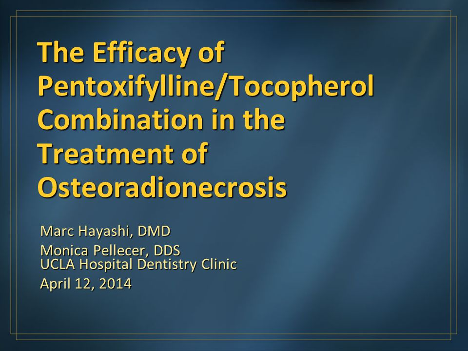 4/1/2017 11:17 PM The Efficacy of Pentoxifylline/Tocopherol Combination in the Treatment of Osteoradionecrosis.