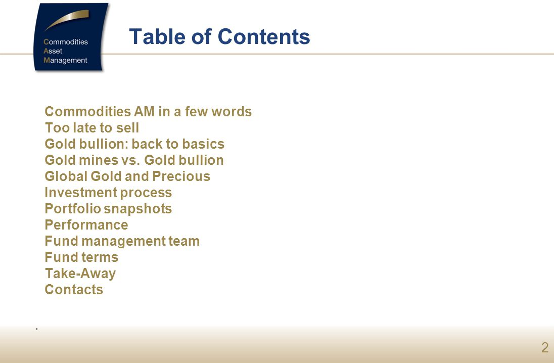 Table of Contents Commodities AM in a few words Too late to sell