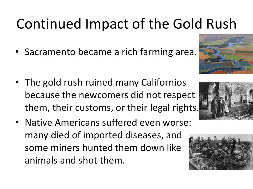 Continued Impact of the Gold Rush