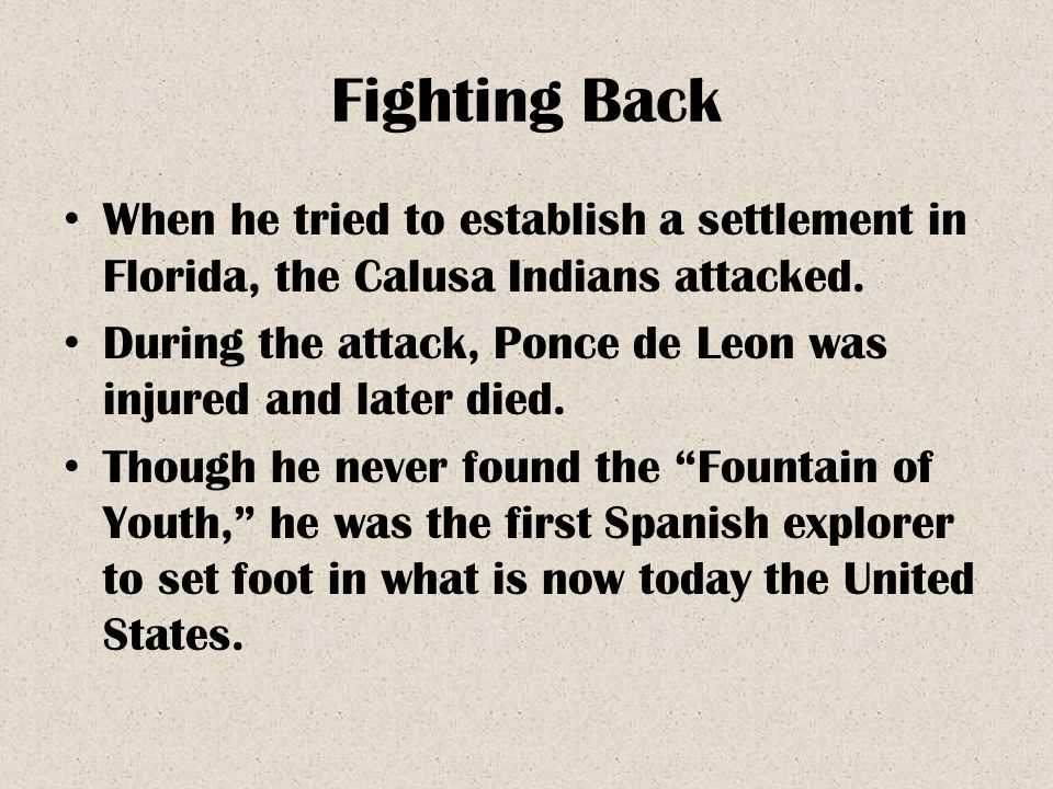 Fighting Back When he tried to establish a settlement in Florida, the Calusa Indians attacked.