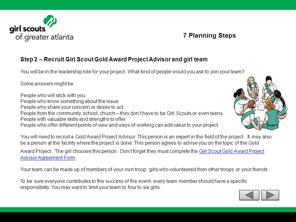 7 Planning Steps Step 2 – Recruit Girl Scout Gold Award Project Advisor and girl team.