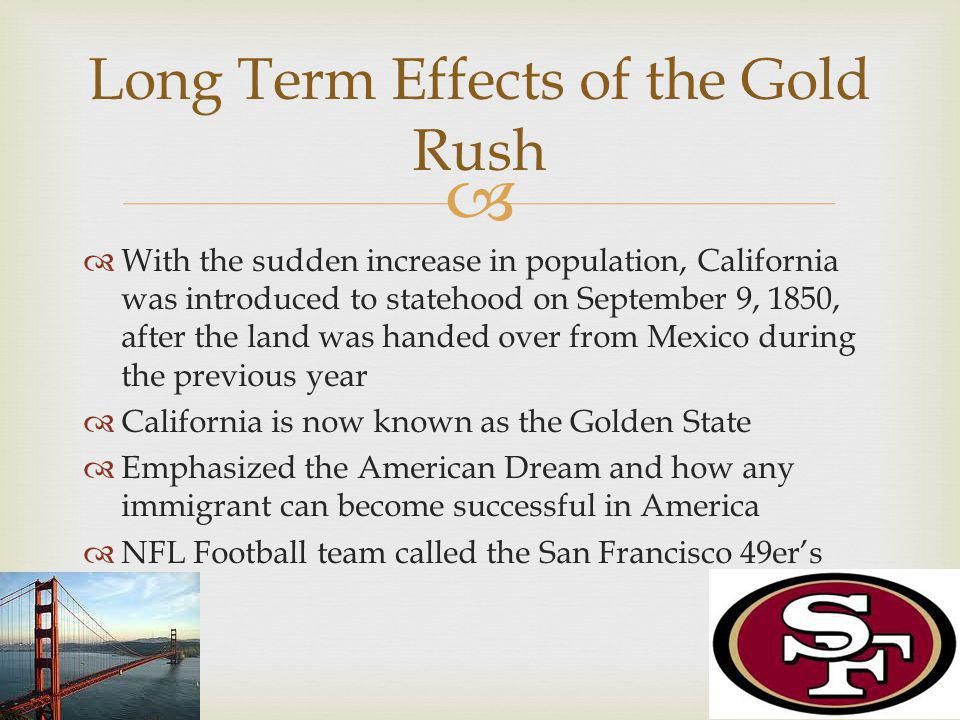 Long Term Effects of the Gold Rush