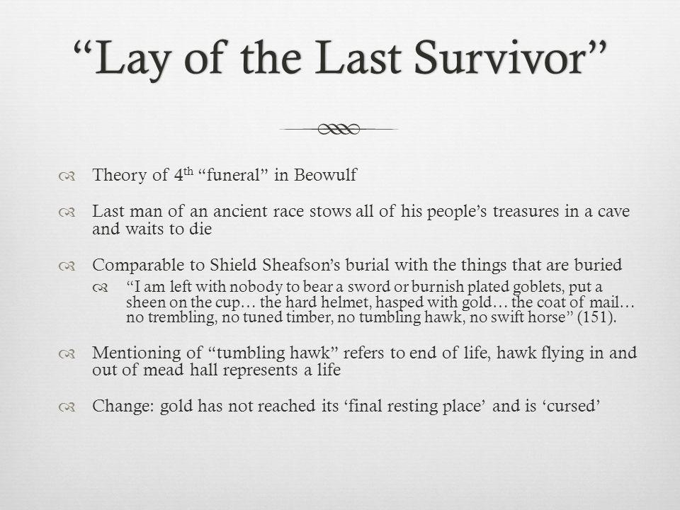 Lay of the Last Survivor