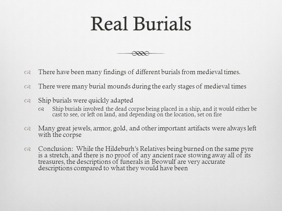 Real Burials There have been many findings of different burials from medieval times.