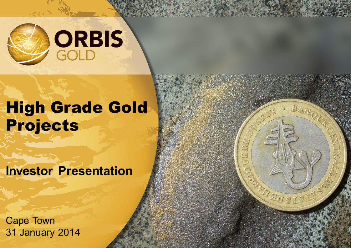 High Grade Gold Projects Investor Presentation Cape Town