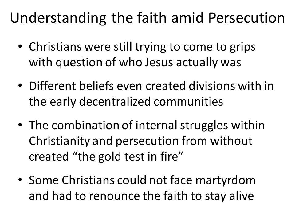 Understanding the faith amid Persecution