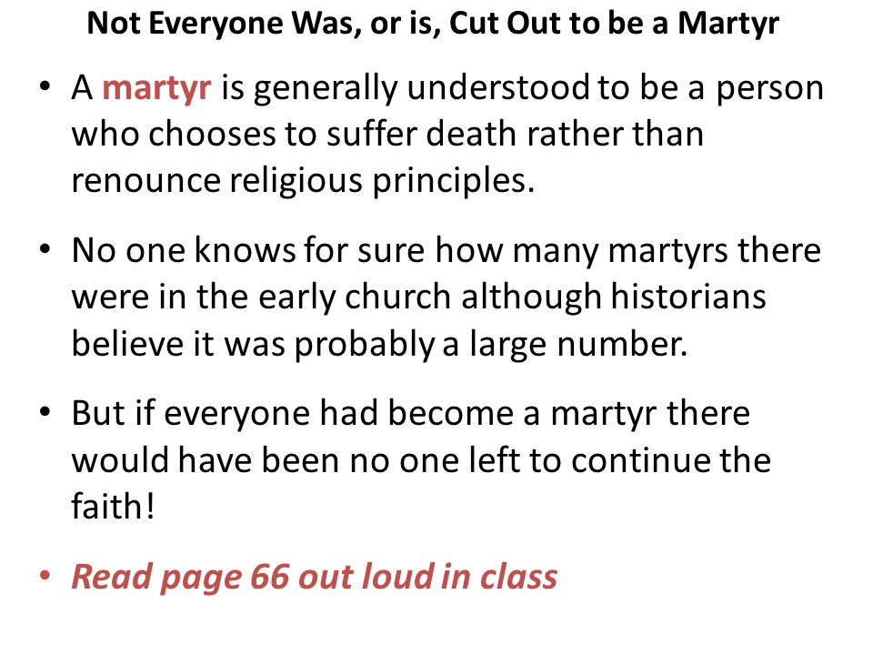Not Everyone Was, or is, Cut Out to be a Martyr