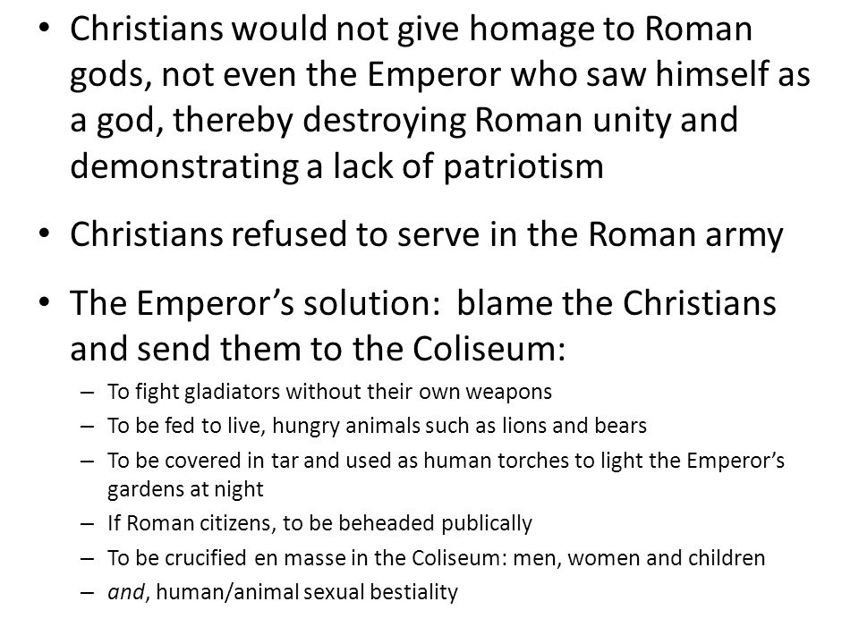 Christians refused to serve in the Roman army