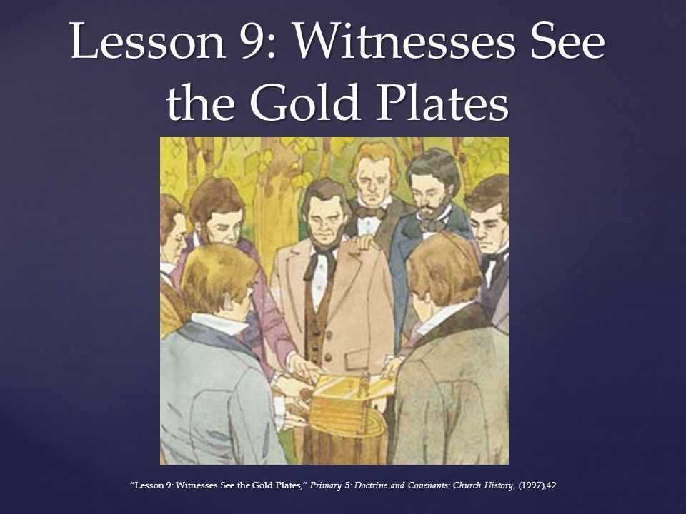 Lesson 9: Witnesses See the Gold Plates