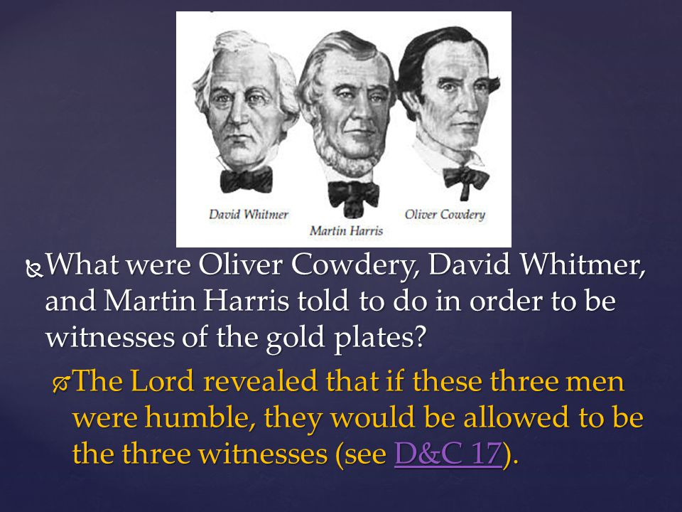 What were Oliver Cowdery, David Whitmer, and Martin Harris told to do in order to be witnesses of the gold plates
