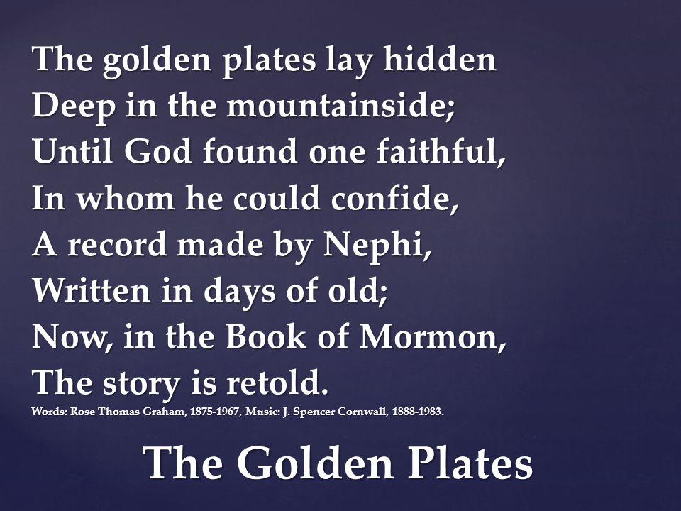 The Golden Plates The golden plates lay hidden