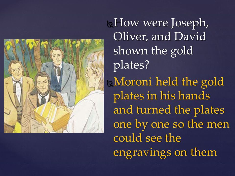 How were Joseph, Oliver, and David shown the gold plates