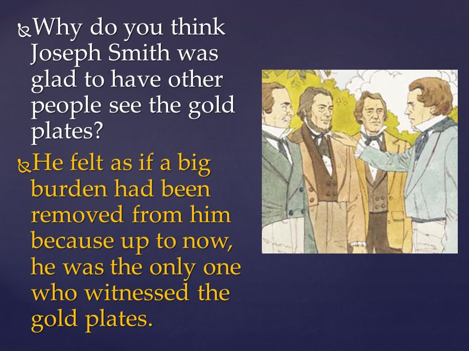 Why do you think Joseph Smith was glad to have other people see the gold plates