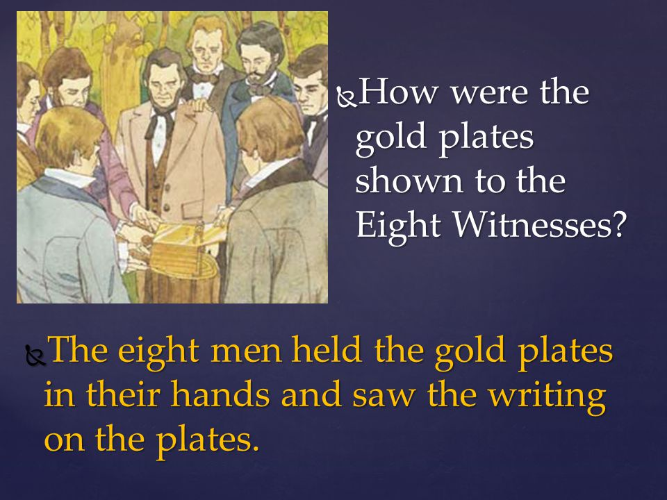 How were the gold plates shown to the Eight Witnesses