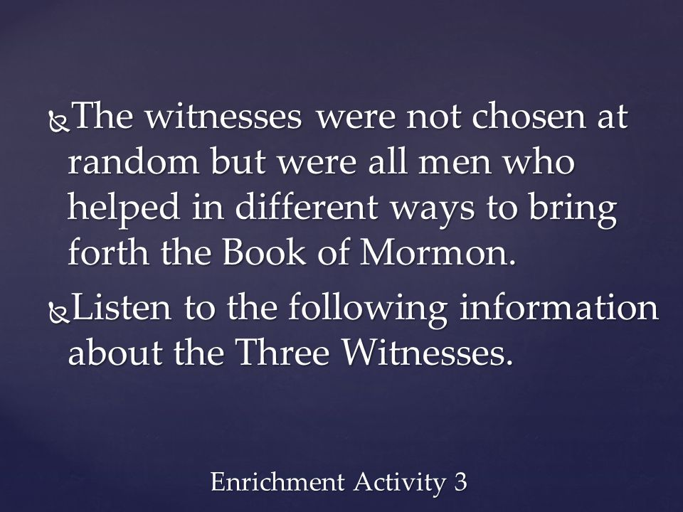 Listen to the following information about the Three Witnesses.