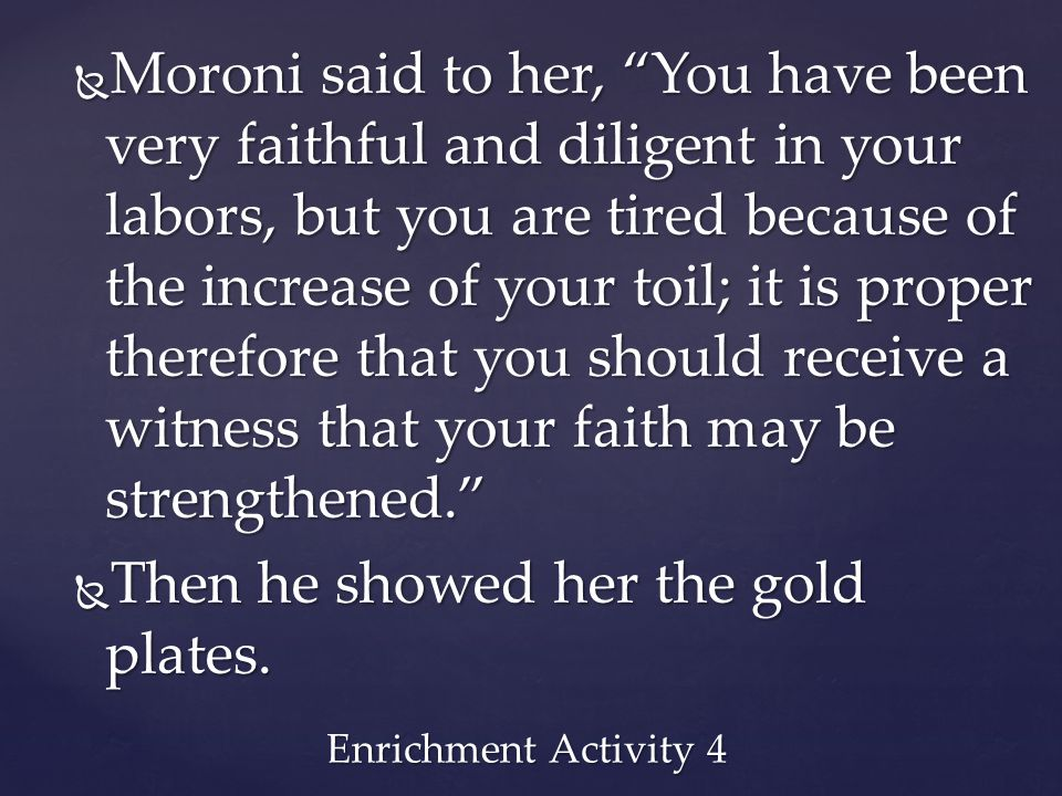 Then he showed her the gold plates.