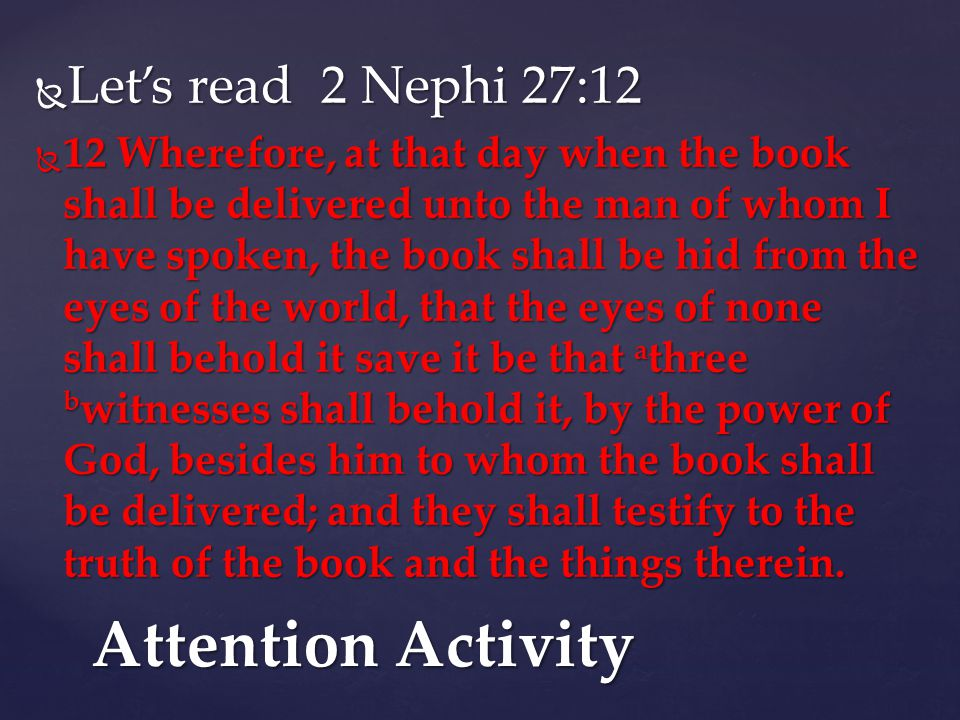 Attention Activity Let's read 2 Nephi 27:12