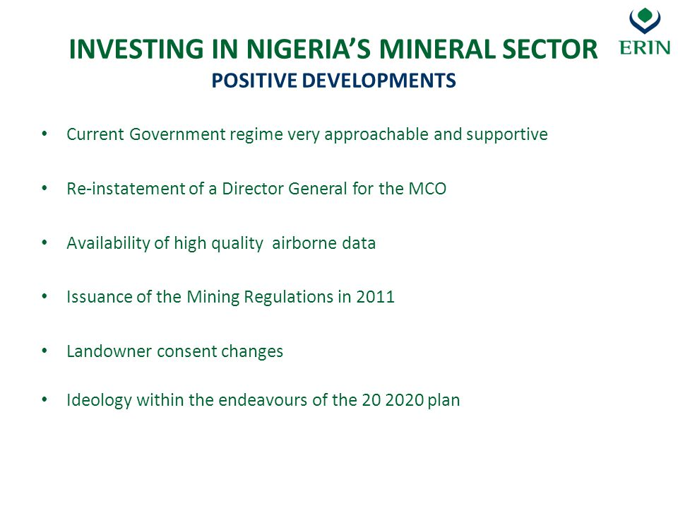 INVESTING IN NIGERIA'S MINERAL SECTOR POSITIVE DEVELOPMENTS
