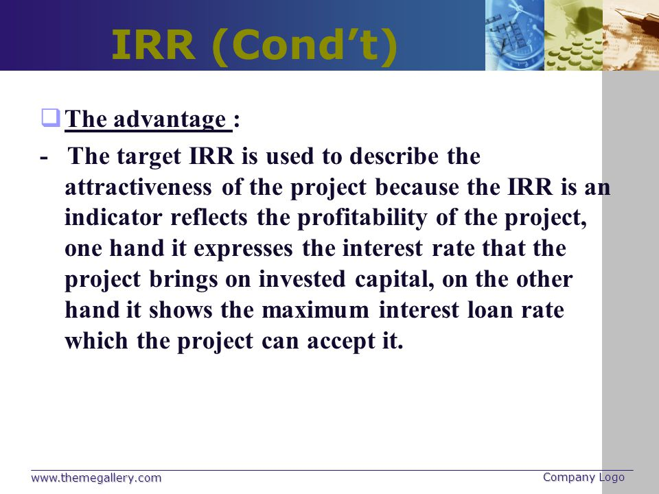 IRR (Cond't) The advantage :