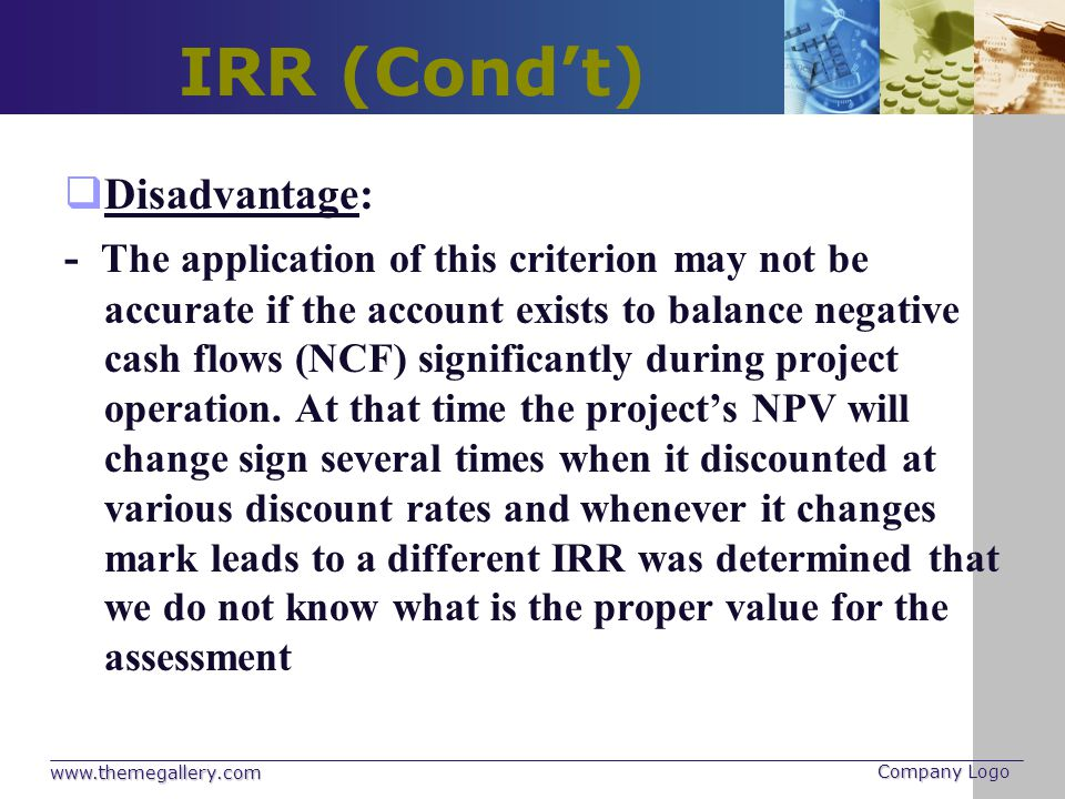 IRR (Cond't) Disadvantage: