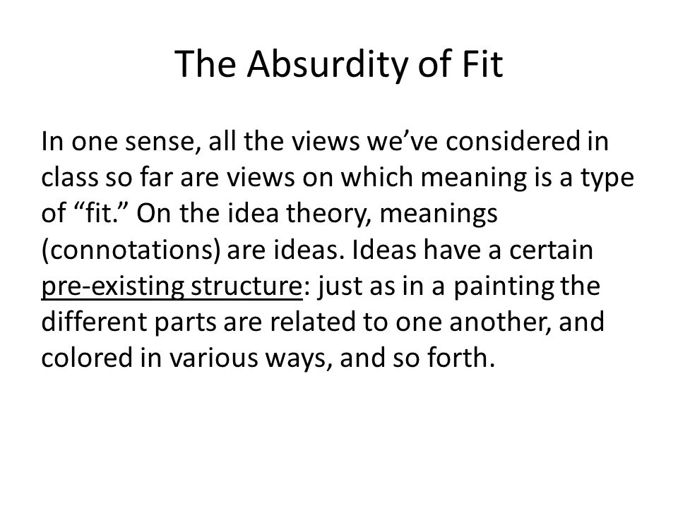 The Absurdity of Fit