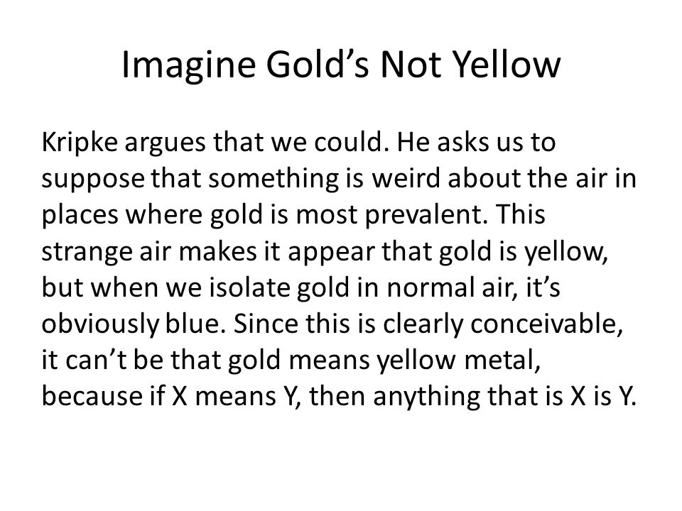 Imagine Gold's Not Yellow