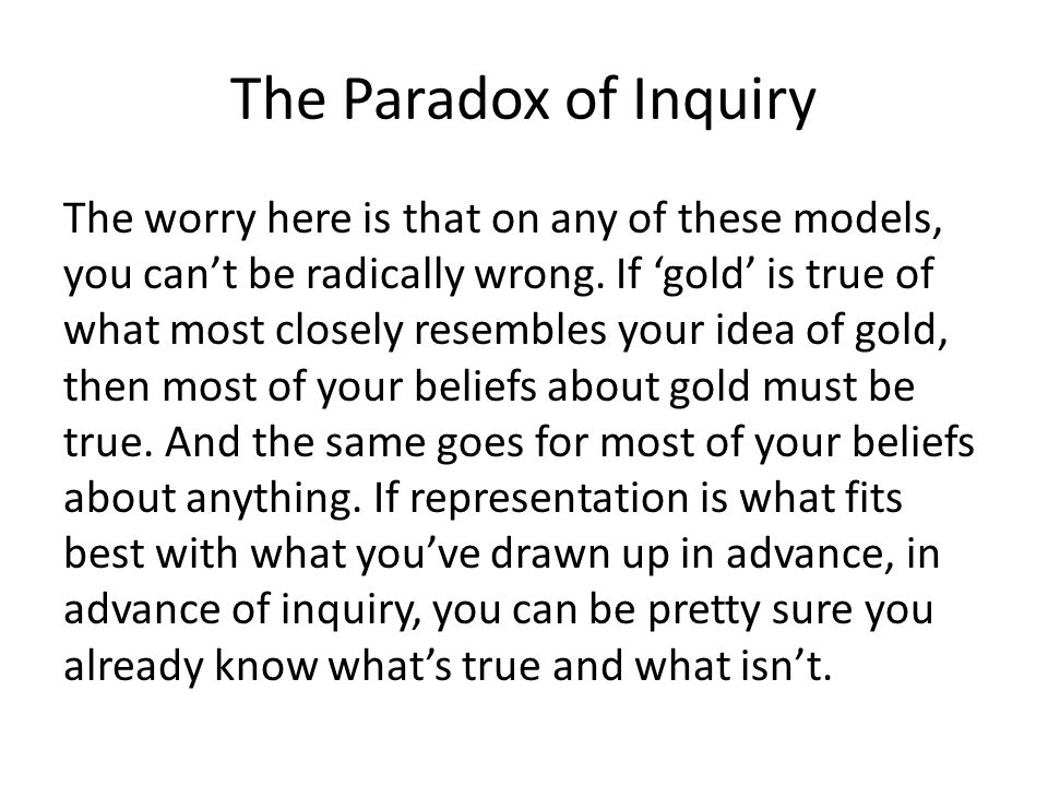 The Paradox of Inquiry