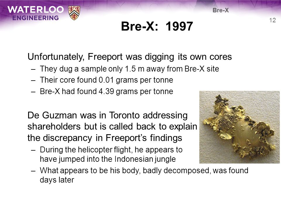 Bre-X: 1997 Unfortunately, Freeport was digging its own cores